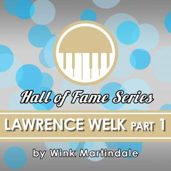 Lawrence Welk - Part 1, Wink Martindale