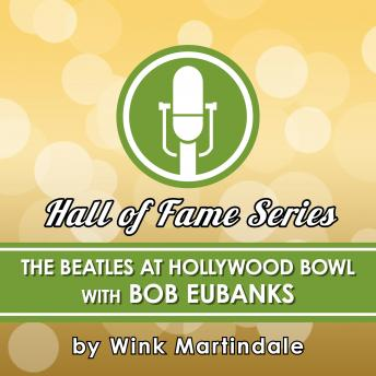 Download Beatles at the Hollywood Bowl: With Bob Eubanks by Wink Martindale