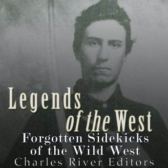 Legends of the West: Forgotten Sidekicks of the Wild West, Sean McLachlan, Charles River Editors