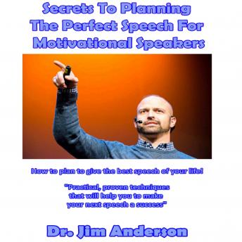 Secrets to Planning the Perfect Speech for Motivational Speakers: How to Plan to Give the Best Speech of Your Life! sample.