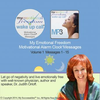 My Emotional Freedom Wake UP Call™: Volume 1, Dr. Judith Orloff