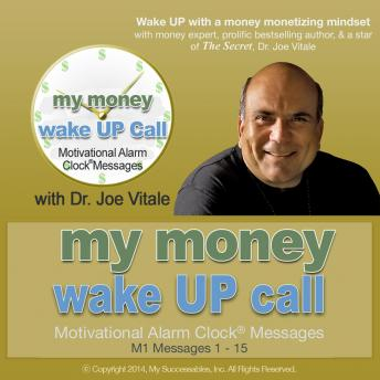My Money Wake UP Call™: Volume 1, Dr. Joe Vitale