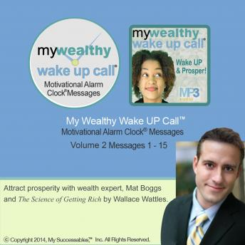 My Wealthy Wake UP Call™: Volume 2, Mat Boggs