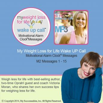 My Weight Loss for Life Wake UP Call™: Volume 2, Victoria Moran