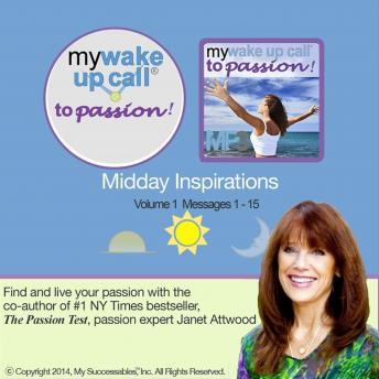My Wake UP Call® to Passion: Midday Inspirations: Volume 1 sample.