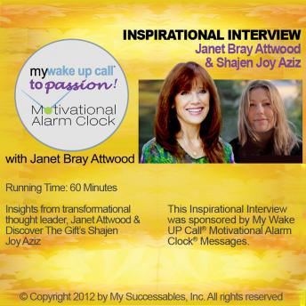 My Wake UP Call® to Passion - Inspirational Interview: An Uplifting Interview with Janet Attwood, Shajen Joy and Robin B. Palmer