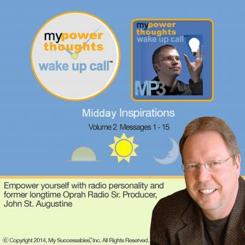 My Powerthoughts Wake UP Call™: Midday Inspirations: Volume 2, John St. Augustine