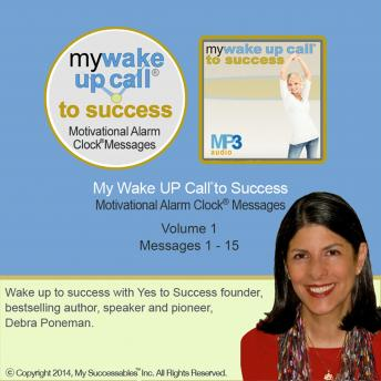 My Wake UP Call® to Success - Morning Motivating Messages - Volume 1: Start Your Day Set for Success!