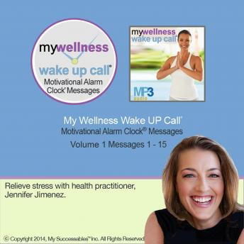 My Wellness Wake UP Call™: Volume 1, Jennifer Jimenez