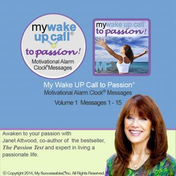 My Wake UP Call to Passion™: Volume 1, Janet Attwood
