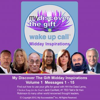 My Discover the Gift Wake UP Call ™: Midday Inspirations: Volume 1
