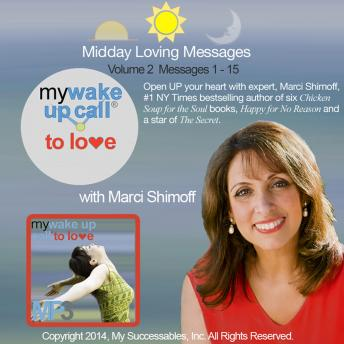 My Wake UP Call® to Love - Daily Inspirations - Volume 2: Find Love for No Reason with Thought Leader Marci Shimoff