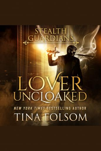 Lover Uncloaked (Stealth Guardians #1), Tina Folsom