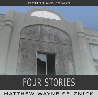 Four Stories, Matthew Wayne Selznick