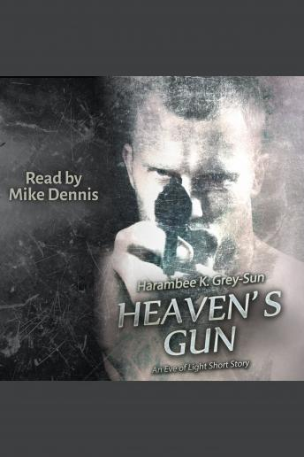 Heaven's Gun: An Eve of Light Short Story, Harambee K. Grey-Sun