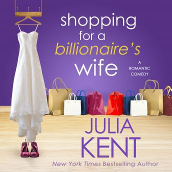 Shopping for a Billionaire's Wife, Julia Kent