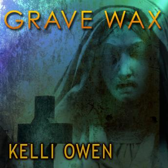 Download Grave Wax by Kelli Owen