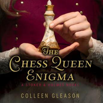 Chess Queen Enigma: A Stoker & Holmes Novel, Colleen Gleason