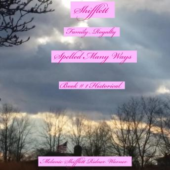Download Shifflett: Family Royalty Spelled Many Ways by Melanie Marie Shifflett Ridner