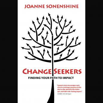 ChangeSeekers: Finding Your Path to Impact, Joanne Sonenshine