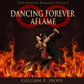 Dancing Forever Aflame, Gillian E. Hope