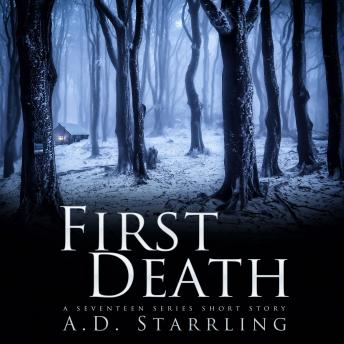 First Death: A Seventeen Series Short Story, A.D. Starrling