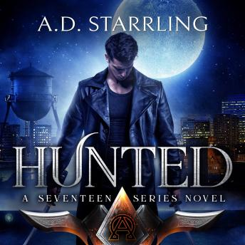 Hunted: A Seventeen Series Novel Book 1, AD Starrling
