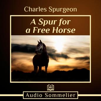 Spur for a Free Horse, Charles H. Spurgeon