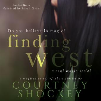 Finding West: A Soul Magic Serial Series