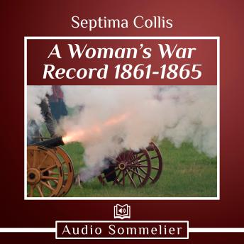 Woman's War Record 1861-1865, Septima M. Collis