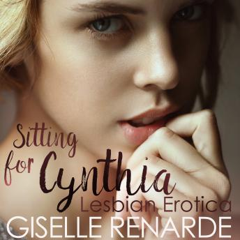 Sitting for Cynthia: Lesbian Erotica, Audio book by Giselle Renarde