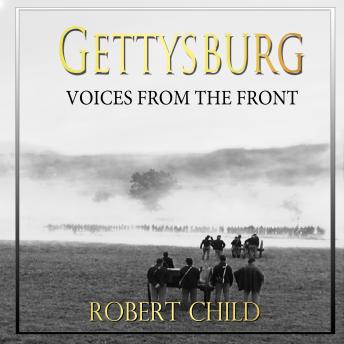 Download Gettysburg Voices from the Front by Robert Child