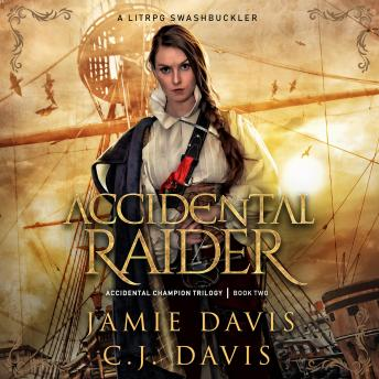 Accidental Raider - Accidental Champion Book 2: A LitRPG Swashbuckler