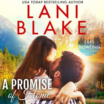Promise Of Home: A Lake Howling Novel, Wendy Vella