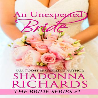 An Unexpected Bride: A Feel Good Romantic Comedy