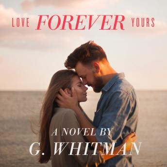 Love Forever Yours, G. Whitman