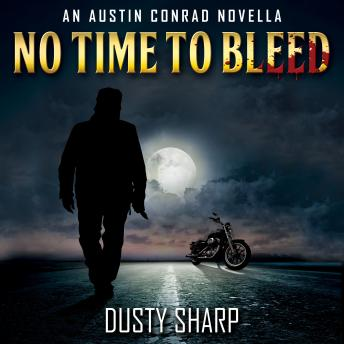 No Time To Bleed, Dusty Sharp