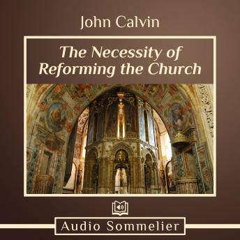 Necessity of Reforming the Church, John Calvin