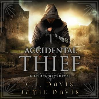 Accidental Thief - Accidental Traveler Book 1: A LitRPG Accidental Traveler Adventure