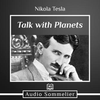 Talk with Planets, Nikola Tesla