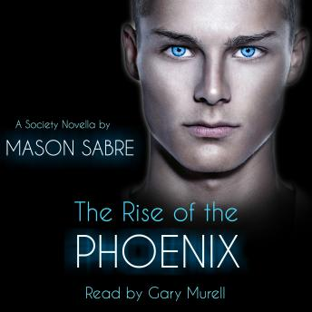 The Rise of the Phoenix: Society Series Book 0