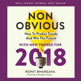 Non-Obvious 2018: How To Predict Trends and Win The Future