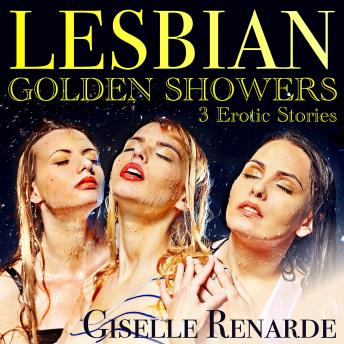 Lesbian Golden Showers: 3 Erotic Stories