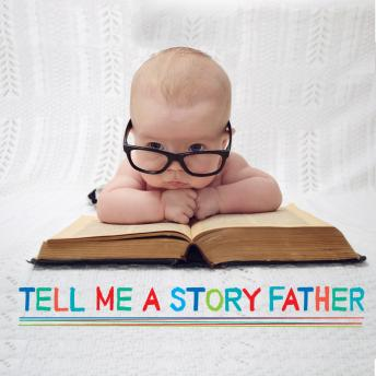 Tell Me a Story Father