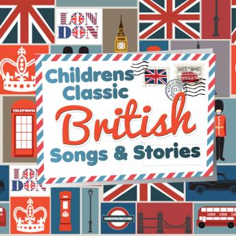 Children's Classic British Songs & Stories, Kathy Firth, Robert Howes