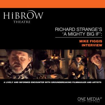 HiBrow: Richard Strange's A Mighty Big If - Mike Figgis, Mike Figgis, Richard Strange