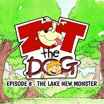 Download Zot the Dog: Episode 8 - The Lake New Monster by Ivan Jones