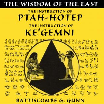 Download Wisdom of the East: The Instruction of Ptah-hotep and The Instruction of Ke'gemni by Battiscombe G. Gunn