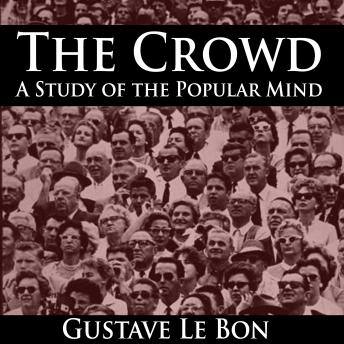 Download Crowd: A Study of the Popular Mind by Gustave Le Bon