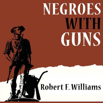 Download Negroes with Guns by Robert F. Williams